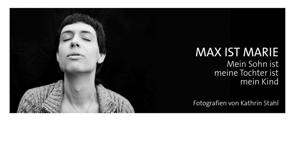 """Ausstellung:  """"Max ist Marie""""  von Kathrin Stahl"""