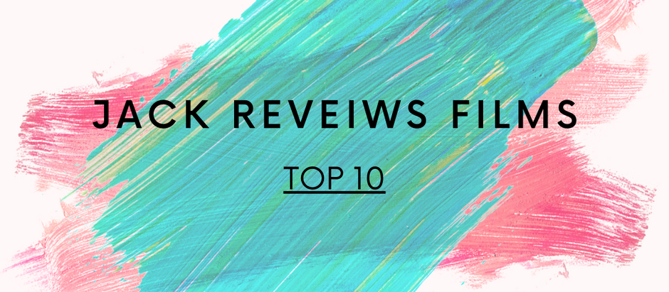 Jack Reviews Films' Top 10