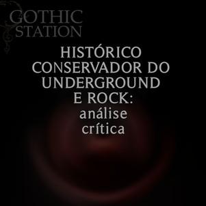 HISTÓRICO CONSERVADOR do UNDERGROUND e do ROCK