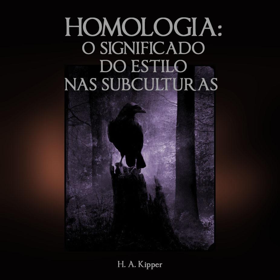 HOMOLOGIA: O SIGNIFICADO DOS ESTILOS NAS SUBCULTURAS