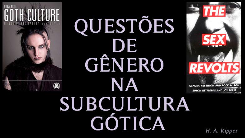 QUESTÕES DE GÊNERO NA SUBCULTURA GÓTICA