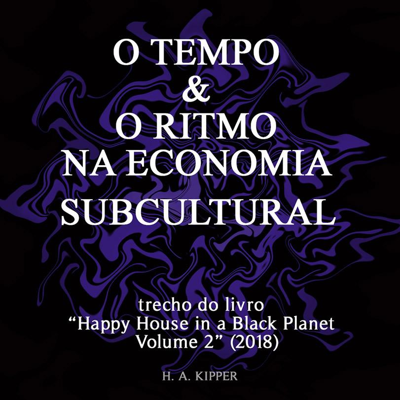 7. O TEMPO & O RITMONA ECONOMIA SUBCULTURAL