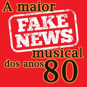 A MAIOR FAKE NEWS MUSICAL DOS ANOS 80