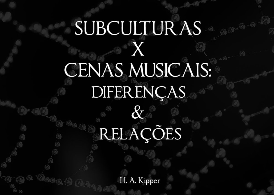 SUBCULTURAS X CENAS MUSICAIS: DIFERENÇAS E RELAÇÕES