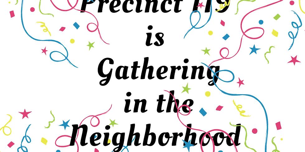 Precinct 119 - Gathering in the Neighborhood