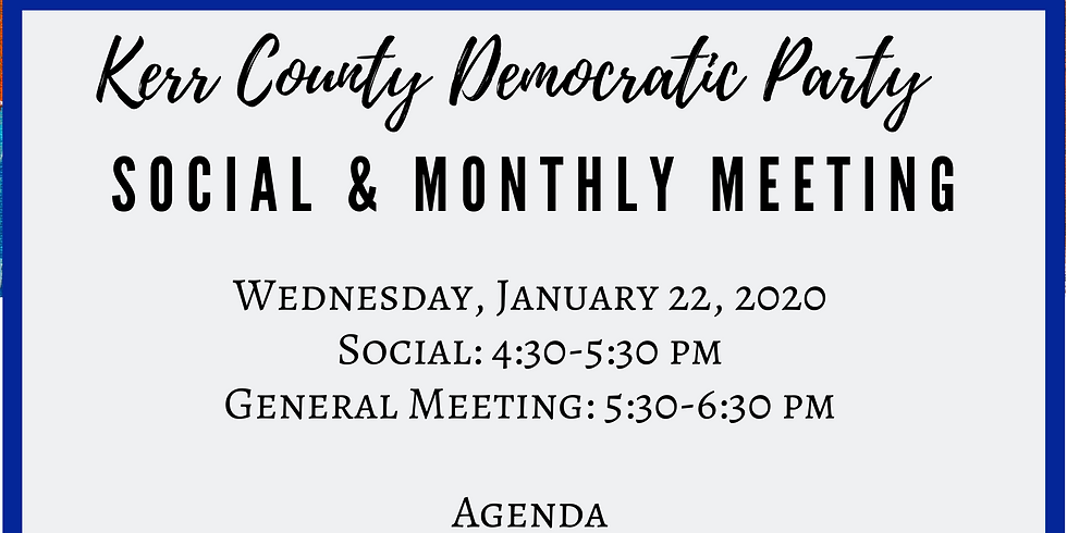 Kerr County Democratic Party Monthly Social & General Meeting