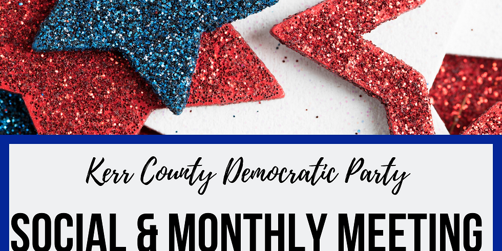 Kerr County Democratic Party Social & Monthly Meeting
