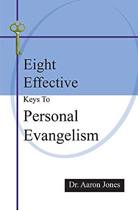 Eight Effective Keys to Personal Evangelism