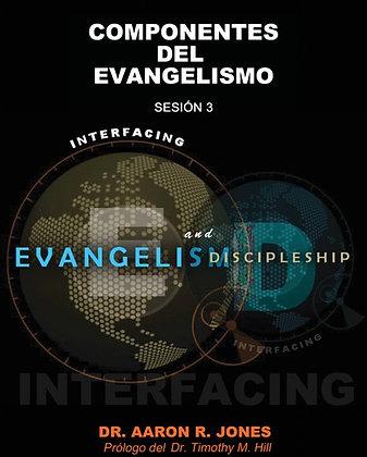 Componentes Del Evangelismo - Sesión Tres