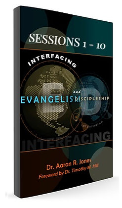 Interfacing Evangelism and Discipleship Sessions 1-10