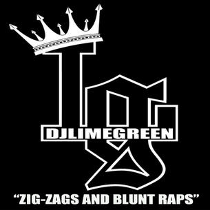 "DJ LimeGreen ""Zig Zags and Blunt Wraps"" (Mixtape)"