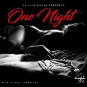 "Gunnie Sanotchra ""One Night"" Prod. Dj LimeGreen"