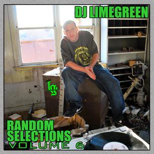 "DJ LimeGreen ""Random Selections Volume 6"" (Mixtape)"