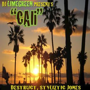 """Destruct and Styliztik Jones """"Cali"""" Prod. DJ LimeGreen"""