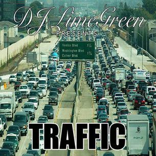 """DJ LimeGreen """"Traffic"""" (Mixtape)"""