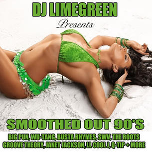 """Dj LimeGreen """"SMOOTHED OUT 90's"""" (Mixtape)"""