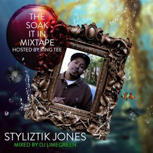 """Styliztik Jones """"Soak It In"""" (Mixtape)"""