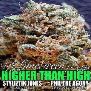 "Styliztik Jones and Phil The Agony ""Higher Than High"" Prod. Dj LimeGreen"
