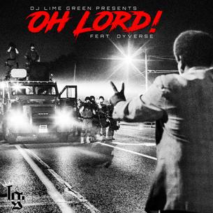 """Dyverse """"Oh Lord"""" Prod. Dj LimeGreen"""
