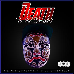 "Gunnie Sanotchra ""Death To The Masters"" Prod. DJ LimeGreen"