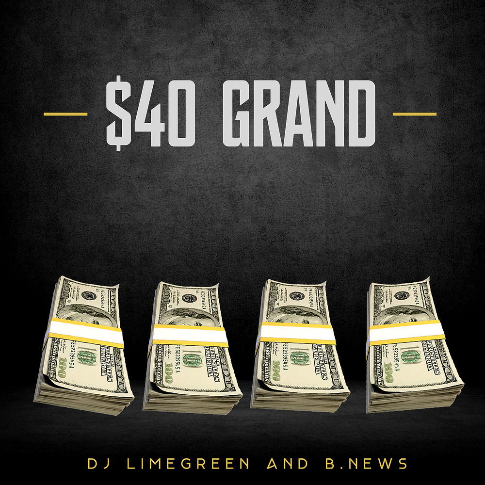 "DJ LimeGreen and B.News(Bully Idol) ""$40 Grand"""