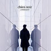 single Chien Noir - Lumière bleue (Emili