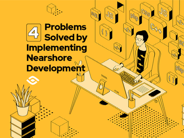 4 Problems Solved by Implementing Nearshore Development