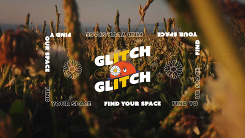 """GLITCH """"Find your Space"""""""