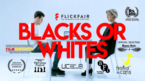 Blacks or Whites (2019) UK.