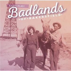 Copy of Badlands of Bakersfield