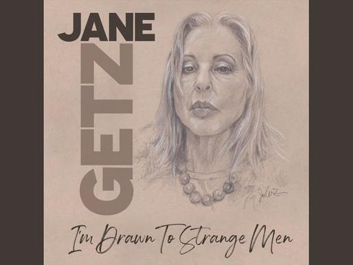 "Kama Ruby sings back up for Jane Getz in ""I'm Drawn to Strange Men"" EP"