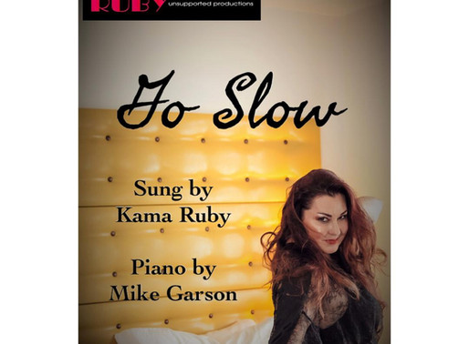 """Go Slow"" Featuring Mike Garson and Kama Ruby"