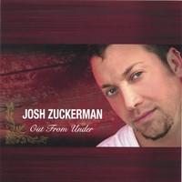 Josh Zuckerman - Out From Under