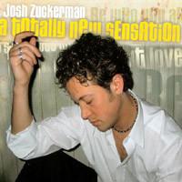 Josh Zuckerman - A Totally New Sensation