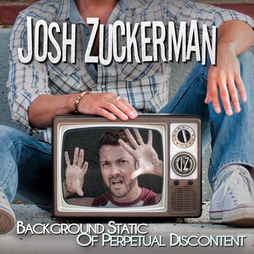 Josh Zuckerman - Background Static of Perpetual Discontent