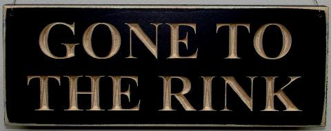 Gone to the Rink Sign