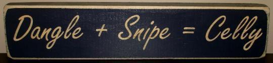 Dangle + Snipe Sign