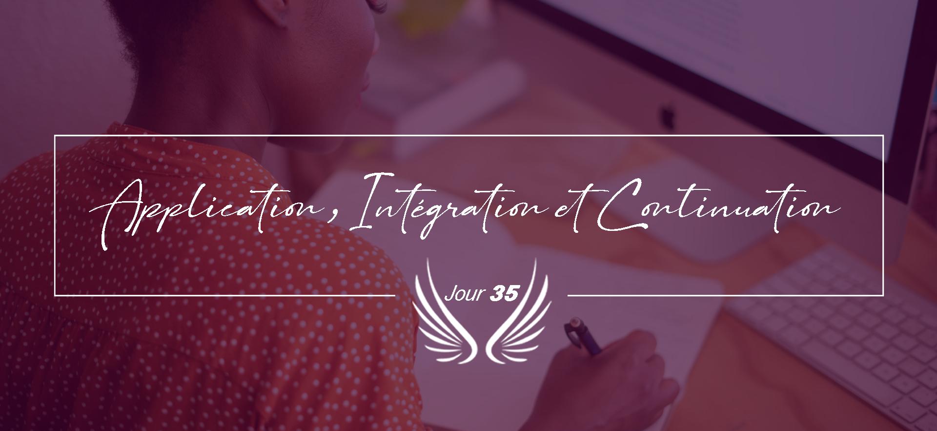 JOUR 35 – APPLICATION, INTEGRATION ET CO