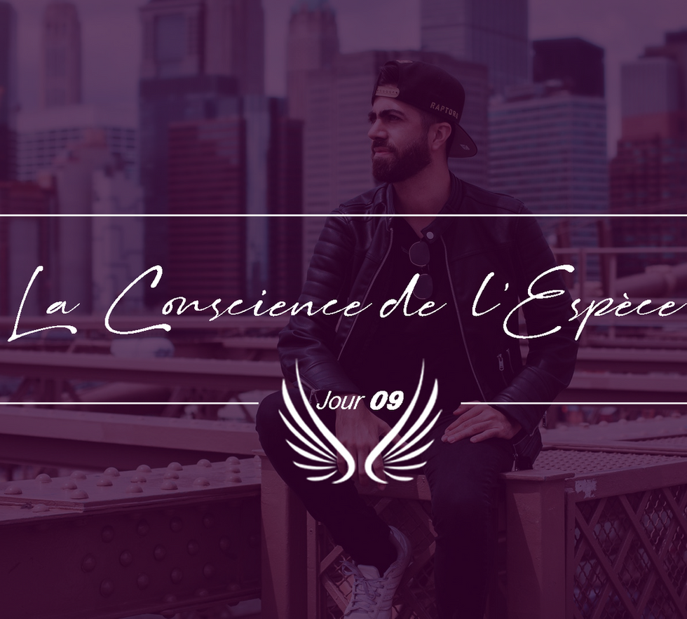 JOUR 9 – LA CONSCIENCE DE L'ESPECE.png