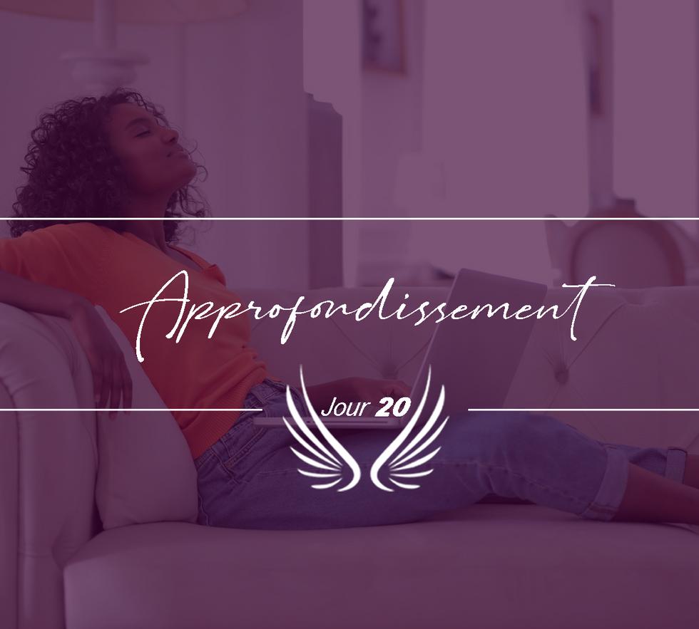 JOUR 20 – APPROFONDISSEMENT.png