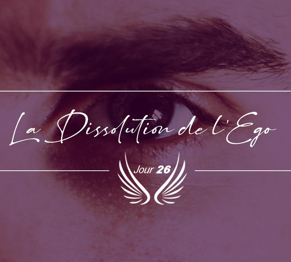 JOUR 26 – LA DISSOLUTION DE L'EGO.png