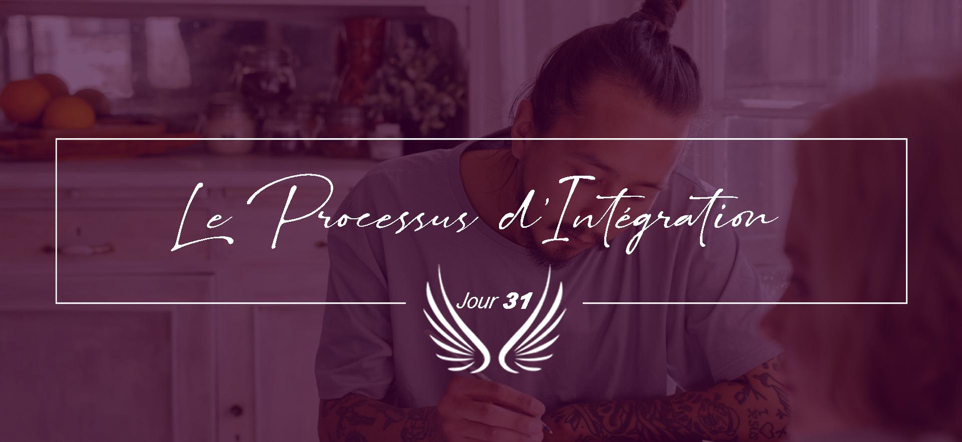 JOUR 31 – LE PROCESSUS D'INTEGRATION.png