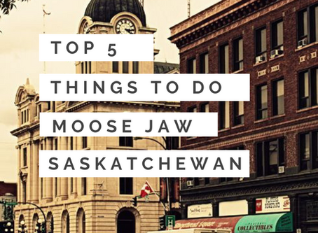 5 Notoriously Fun Things to do in Moose Jaw, Saskatchewan