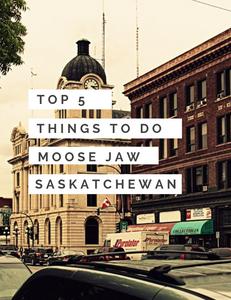 Fun things to do in Moose Jaw, Saskatchewan