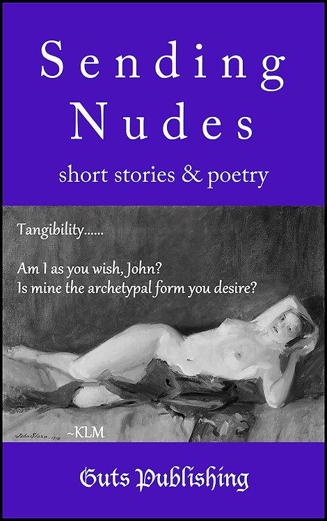 Sending Nudes: short stories & poetry