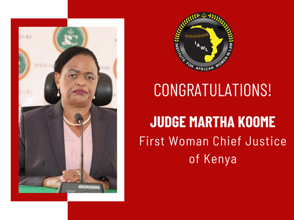 Congratulations to Justice Martha Koome—First Woman Chief Justice of Kenya