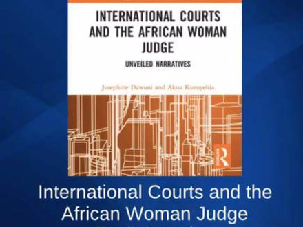 International Courts and the African Woman Judge: Unveiled Narratives