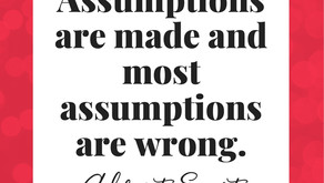 Challenging Our Assumptions