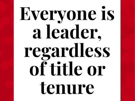 Everyone is a Leader – Titles be Damned
