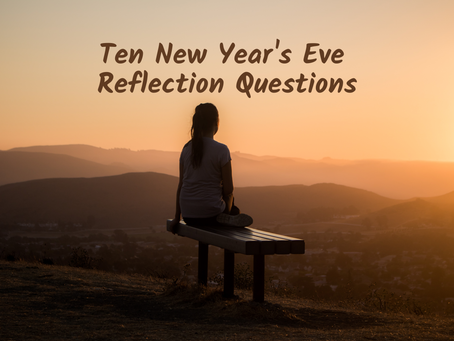 Ten New Year's Eve Reflection Questions